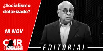 Editorial: ¿Socialismo dolarizado?